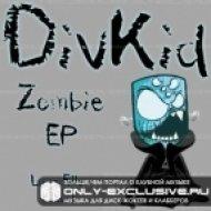Divkid - Zombie (Has! Remix)