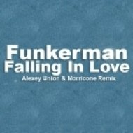 Funkerman  - Falling In Love  (Alexey Union and DJ Morricone Remix)