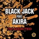 Black Jack feat.Akira - Im Addicted  (Molla  Marquis Original Mix)
