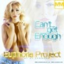 Euphoria Project - Can\'t Get Enough  (Club Mix)