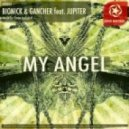 Bionick and Gancher  - My Angel  (Feat. Jupiter - Ozma Remix)