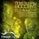 Dj Micks featuring Robin Latimore - First To Say Goodbye  (DJ Micks Deeper Version)