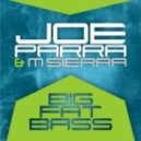Joe Parra and M.Sierra - Big Fat Bass  (Original Mix)