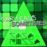 Gary Caos vs. Maw - Sometimes work  (Dj Spark & Loud Bit Project Mash Up)