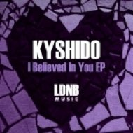 Kyshido - I Believed In You ()