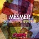 Mesmer - Glareglaze  (Line of Sight\'s Antiglare Remix)