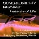 Sens & Dmitriy Reaweit - Instants of Life  (Grigory Prometey Remix)