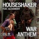 Houseshaker Feat. Alexander - War Anthem  (Dave202 Extended Mix)