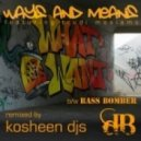 Ways & Means - Bass Bomber  (Kosheen Djs Remix)
