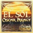Oscar Akagy  - El Sol  (Original Mix)