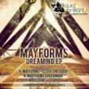 MAYFORMS - Close The Door ()