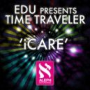EDU Pres Time Traveler - iCare  (Original Mix)