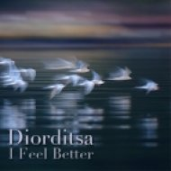 Diorditsa - I Feel Better ()