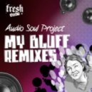 Audio Soul Project - My Bluff (Extended Version)