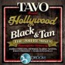 Tavo - Hollywood (Black N Tan)  (Tavo\'s Club Mix)
