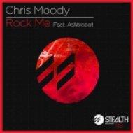 Chris Moody - Rock Me  (Roger Sanchez vs Special Features rmx)