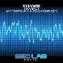 Sylvane - Get Down The BSide  (Original Mix)