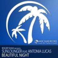Sunlounger Feat Antonia Lucas - Beautiful Night  (Kim Svard Remix)