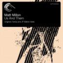 Matt Millon - Us And Them  (Original Mix)