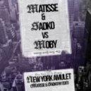 Matisse & Sadko vs. Moby - New York Amulet  (Matisse & Sadko NY Edit)