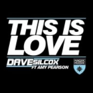 Amy Pearson, Dave Silcox - This Is Love feat Amy Pearson  (Original Mix)