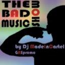 Dj MadeInCartel - The Bad Music Show Is Back! Ep.V ()