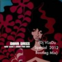 Dina Vass -  The Love I Have For  (Dj VLaDu Special  2012 Bootleg Mix)