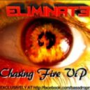 Eliminate - Chasing Fire    (Drumstep VIP)