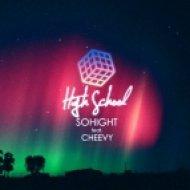 Sohight, Cheevy - High School feat. Cheevy  (Jesse Oliver Remix)