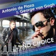 Antonio de Plaza & George van Gogh - No choice  (Antonio de Plaza Remix)