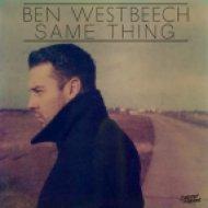 Ben Westbeech - Same Thing  (Original Mix)
