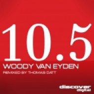Woody van Eyden - 10.5  (Original Mix)
