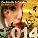 Der Mystik & Catalin Anton - Our Beautiful Lie  (Majera Remix)