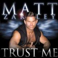 Matt Zarley - Trust Me  (Moto Blanco Club Mix)