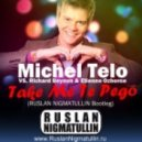 Michel Telo vs Richard Beynon & Etienne Ozborne - Take Me Te Pego -  (Ruslan Nigmatullin Bootleg)