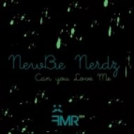 Newbie Nerdz   -  Can You Love Me  (Max Chapman Remix)
