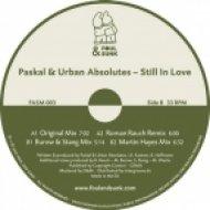 Paskal & Urban Absolutes - Still In Love  (Original Mix)