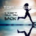 Topmodelz - I Wonґt Hold You Back  (Re-Fuge Edit)