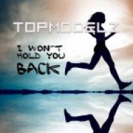 Topmodelz - I Wonґt Hold You Back  (Club Mix)