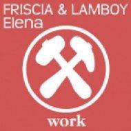 Friscia & Lamboy  - Elena  (Bomba Mix)