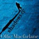 Ollie Macfarlane - Shadows  (Original Mix)