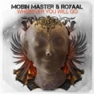 Dirt Cheap, Mobin Master and Royaal - Wherever You Will Go  (Dirt Cheap Remix)