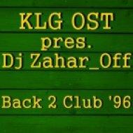 KLG OST pres. Dj Zahar_Off - Back 2 Club \'96  (3 Trax In Da Mix)