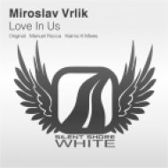 Miroslav Vrlik - Love In Us  (Vocal Mix)