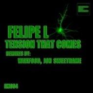 Felipe L - Tension That Comes  (Original Mix)