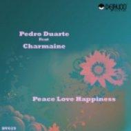 Pedro Duarte feat Charmaine - Peace Love & Happiness  (Francesco De Argentis Remix)