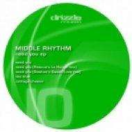 Middle Rhythm - Need you  (Original Mix)