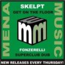Fonzerelli, Skelpt - Get On The Floor  (Fonzerelli Superclub Dub)