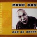 Rude Boy - Run De Dance ()