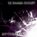 DJ Ramsa Ghost - My Creation ()